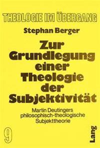 Zur Grundlegung Einer Theologie Der Subjektivitaet