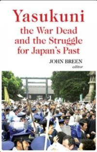 Yasukuni, the War Dead and the Struggle for Japan's Past