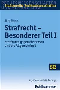Strafrecht - Besonderer Teil I: Straftaten Gegen Die Person Und Die Allgemeinheit