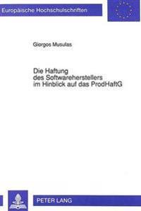Die Haftung Des Softwareherstellers Im Hinblick Auf Das Prodhaftg