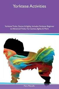 Yorktese Activities Yorktese Tricks, Games & Agility Includes