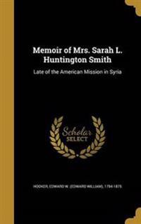 MEMOIR OF MRS SARAH L HUNTINGT