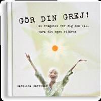 Gör din grej! : en frågebok för dig som vill vara din egen stjärna