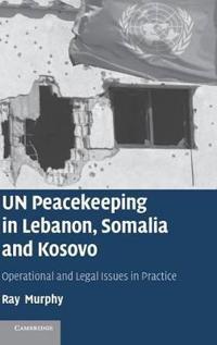 Un Peacekeeping in Lebanon, Somalia, and Kosovo