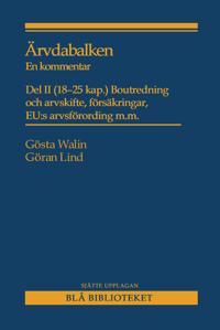 Ärvdabalken : En kommentar Del II (18-25 kap.) Boutredning och arvskifte, försäkringar, EU:s arvsförordning m.m.