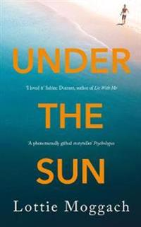 Under the sun - an addictive literary thriller that will have you hooked