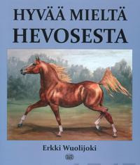 Hyvää mieltä hevosesta eli miten elää hevosen kanssa