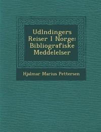Udl¿ndingers Reiser I Norge: Bibliografiske Meddelelser