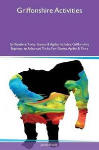 Griffonshire Activities Griffonshire Tricks, Games & Agility Includes