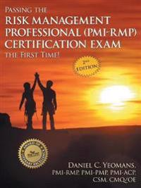 Passing the Risk Management Professional (Pmi-Rmp) Certification Exam the First Time!