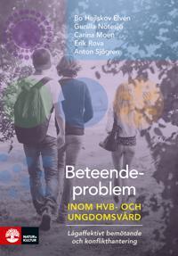 Beteendeproblem inom ungdoms- och HVB-vård : lågaffektivt bemötande och