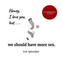 Honey, I Love You, But We Should Have More Sex