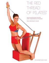 The Red Thread of Pilates the Integrated System and Variations of Pilates - The Arm/Baby Chair: The Arm/Baby Chair