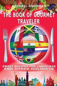 The Book of Gourmet Traveler: Sweet Recipes for Christmas and Other Holidays