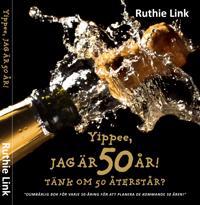 bilder 50 år Yippee, jag är 50 år! : Tänk om 50 återstår?   Ruthie Link   bøker  bilder 50 år