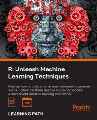 R: Unleash Machine Learning Techniques