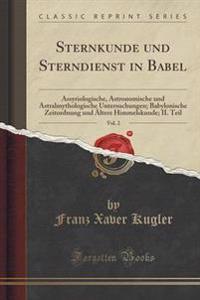 Sternkunde Und Sterndienst in Babel, Vol. 2