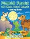 Fennec Foxes and Other Desert Animals Coloring Book