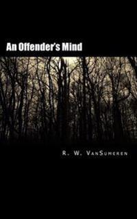 An Offender's Mind