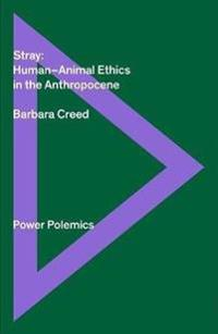 Stray: Human-Animal Ethics in the Anthropocene
