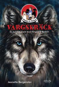 Vargskräck - en hunddeckare med Flingan & flocken