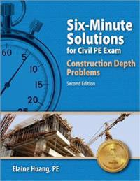 Six-Minute Solutions for Civil PE Exam: Construction Depth Problems