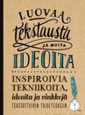 Luovaa tekstausta ja muita ideoita