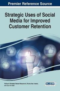 Strategic Uses of Social Media for Improved Customer Retention