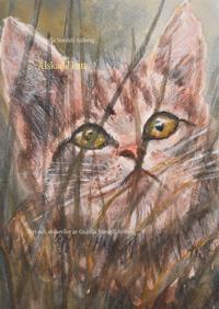 Älskade katt: Text och akvareller av Gunilla Nordell-Sjöberg