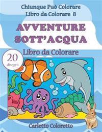 Avventure Sott'acqua Libro Da Colorare: 20 Disegni