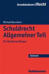 Schuldrecht Allgemeiner Teil: Fur Studienanfanger