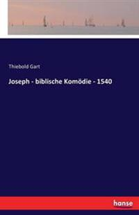 Joseph - Biblische Komodie - 1540