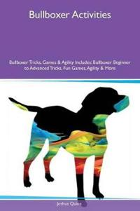 Bullboxer Activities Bullboxer Tricks, Games & Agility Includes