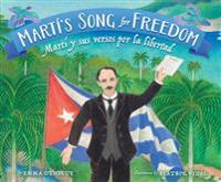 Marti's Song For Freedom/Marti y Sus Versos Por la Libertad