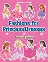 Fashions for Princess Dresses Coloring Books