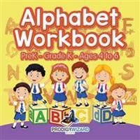 Alphabet Workbook   PreK-Grade K - Ages 4 to 6