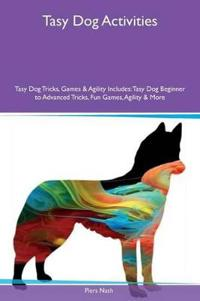 Tasy Dog Activities Tasy Dog Tricks, Games & Agility Includes