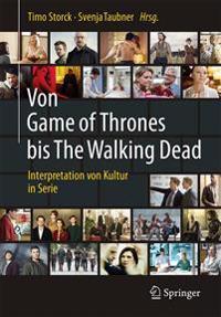 Von Game of Thrones Bis the Walking Dead: Interpretation Von Kultur in Serie