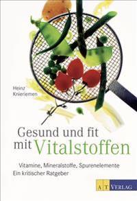 Gesund und fit mit Vitalstoffen