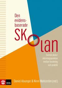 Den evidensbaserade skolan : Svensk skola i skärningspunkten mellan forskning