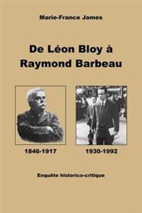 de Leon Bloy a Raymond Barbeau: Enquete Historico-Critique