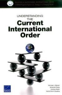 Understanding the Current International Order