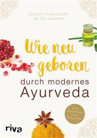 Wie neugeboren durch modernes Ayurveda