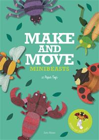 Make & move - minibeasts: 12 paper puppets to press out and play