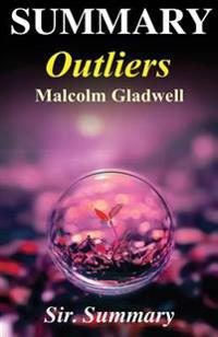 Summary - Outliers: The Story of Success - By Malcolm Gladwell