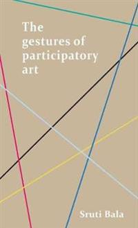 The Gestures of Participatory Art
