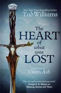 Heart of what was lost - a novel of osten ard