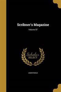 SCRIBNERS MAGAZINE VOLUME 57