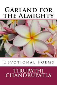 Garland for the Almighty: Devotional Poems