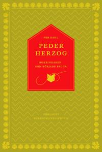 Peder Herzog : bokbindaren som började bygga